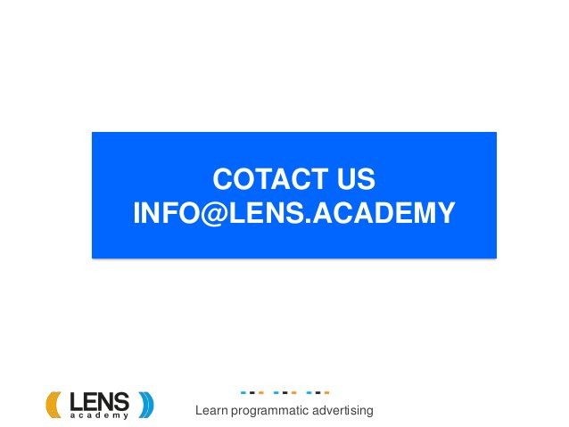 Learn programmatic advertising COTACT US INFO@LENS.ACADEMY