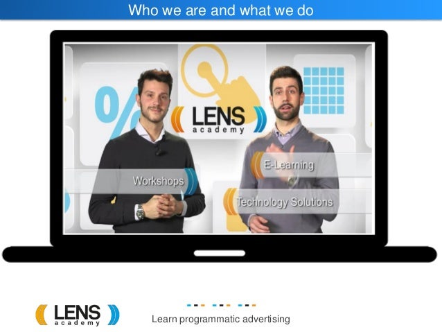 Learn programmatic advertising Who we are and what we do