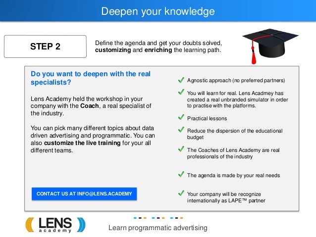 Learn programmatic advertising Deepen your knowledge STEP 2 Define the agenda and get your doubts solved, customizing and ...