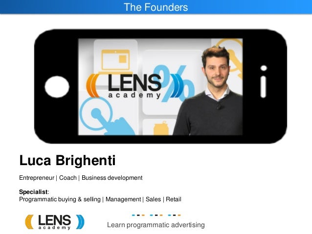 Learn programmatic advertising The Founders Luca Brighenti Entrepreneur   Coach   Business development Specialist: Program...