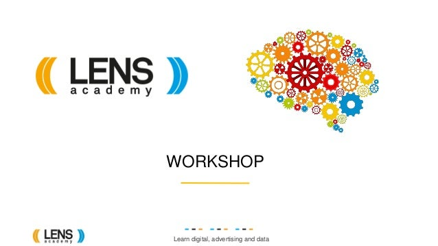 Learn digital, advertising and data WORKSHOP