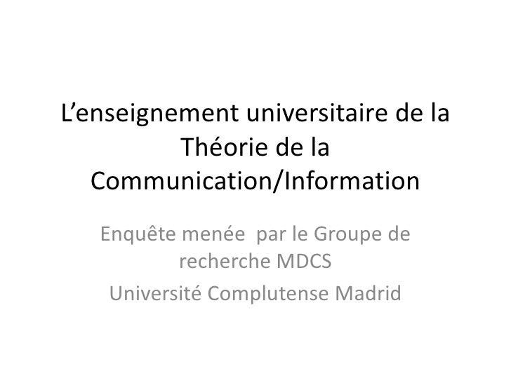 L'enseignement universitaire de la           Théorie de la    Communication/Information    Enquête menée par le Groupe de ...