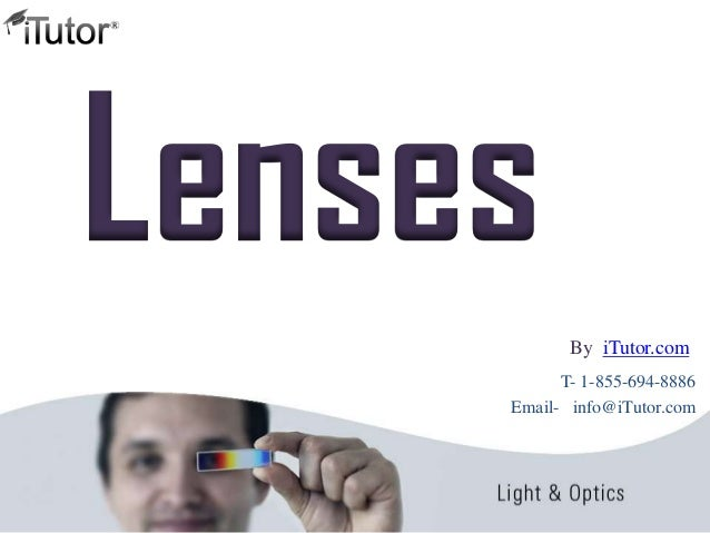 LensesT- 1-855-694-8886Email- info@iTutor.comBy iTutor.com