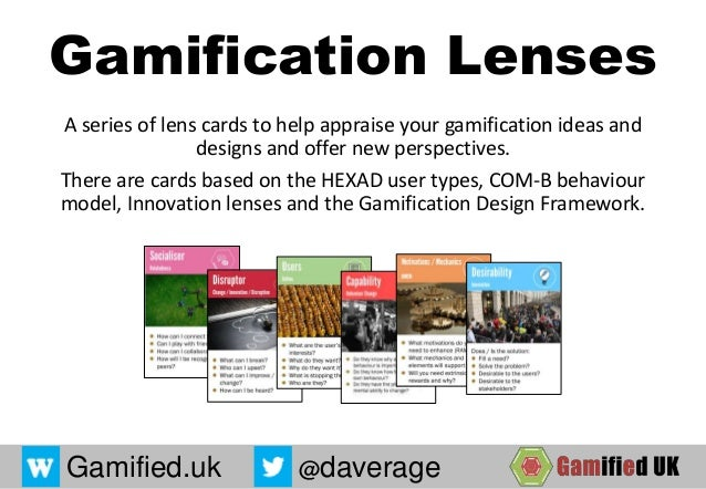 Gamification Lenses A series of lens cards to help appraise your gamification ideas and designs and offer new perspectives...