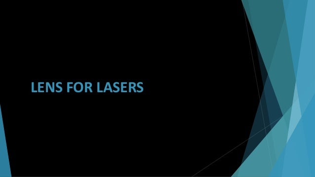 Antireflection coatings  Usually applied to each optical surface in a laser lens that reduces reflected white light (from...