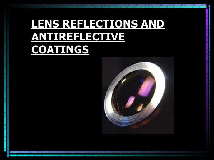 LENS REFLECTIONS ANDANTIREFLECTIVECOATINGS