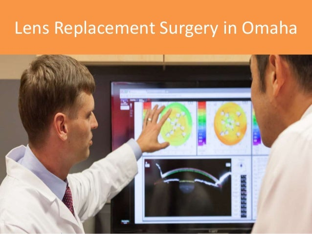 Lens Replacement Surgery in Omaha
