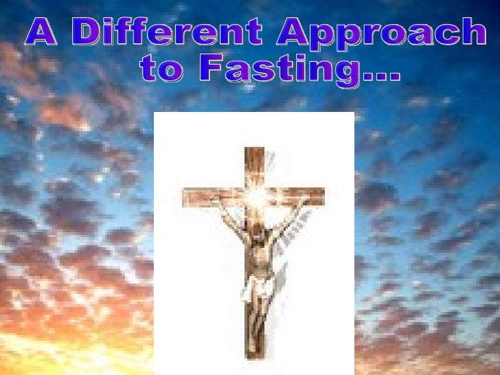 A Different Approach to Fasting...