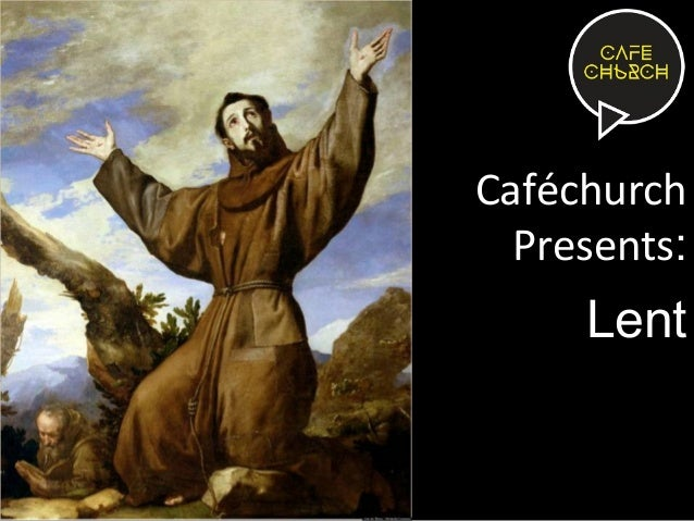 Caféchurch Presents:  Lent