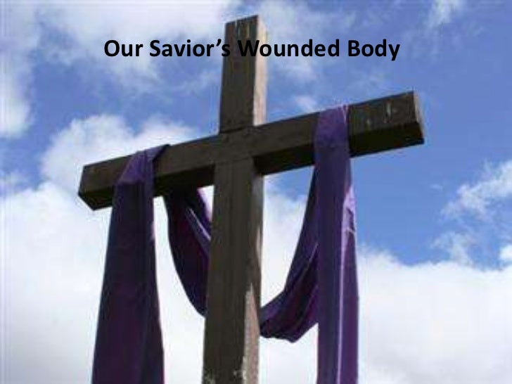 Our Savior's Wounded Body<br />