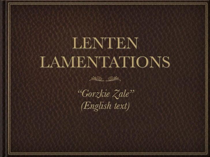 "LENTENLAMENTATIONS   ""Gorzkie Zale""    (English text)"