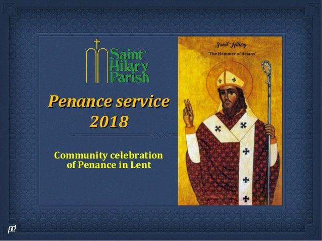 Penance servicePenance service 20182018 Community celebration of Penance in Lent