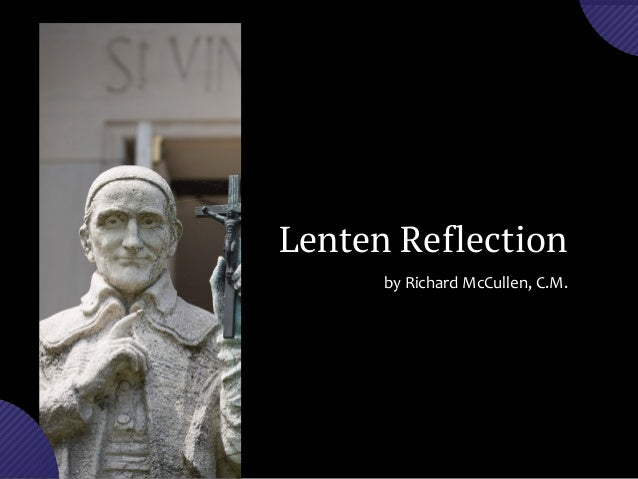Lenten Reflection by	   Richard	   McCullen,	   C.M.