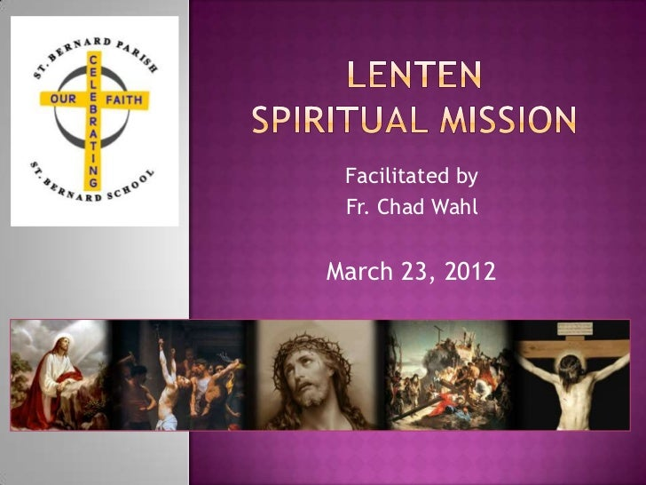 Facilitated by Fr. Chad WahlMarch 23, 2012