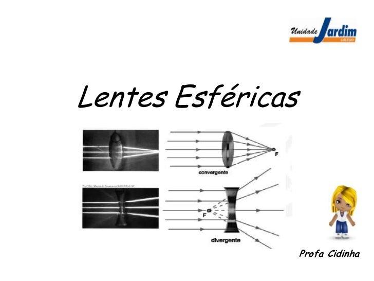 Lentes Esféricas<br />Profa Cidinha<br />