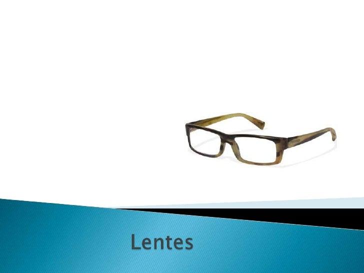    Se llama lente a un cuerpo transparente limitado por dos superficies    generalmente curvas, que tienen la propiedad d...