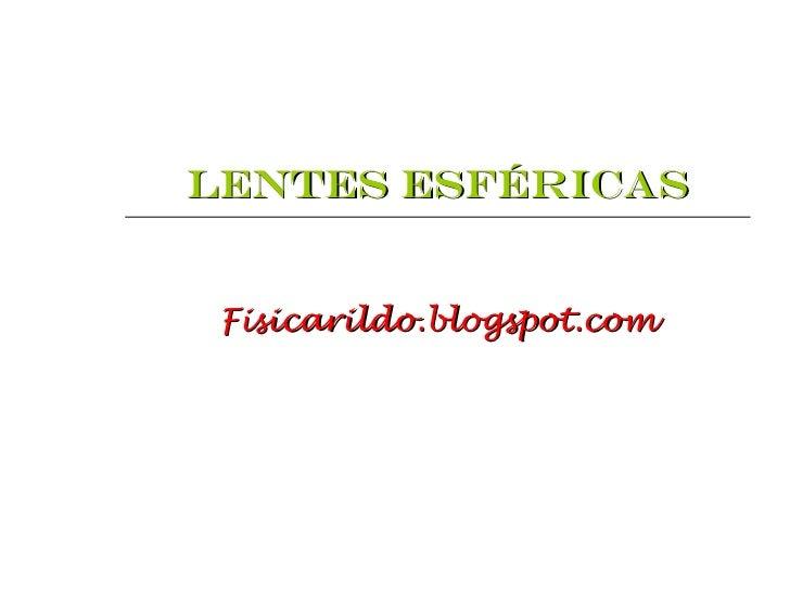 LENTES ESFÉRICAS Fisicarildo.blogspot.com