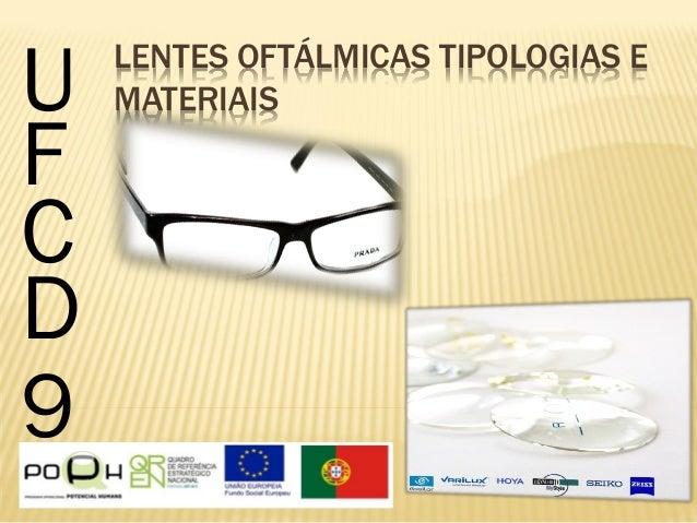 U   LENTES OFTÁLMICAS TIPOLOGIAS E    MATERIAISFCD9