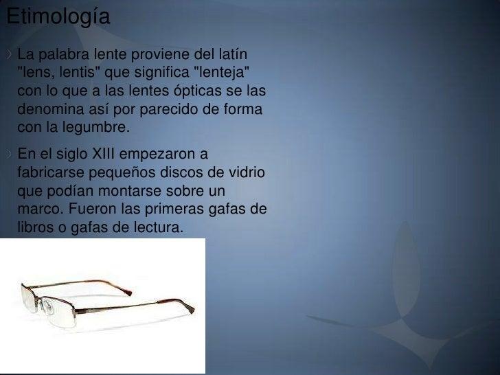 0441de868ca1a 2. Etimología La palabra lente proviene del latín