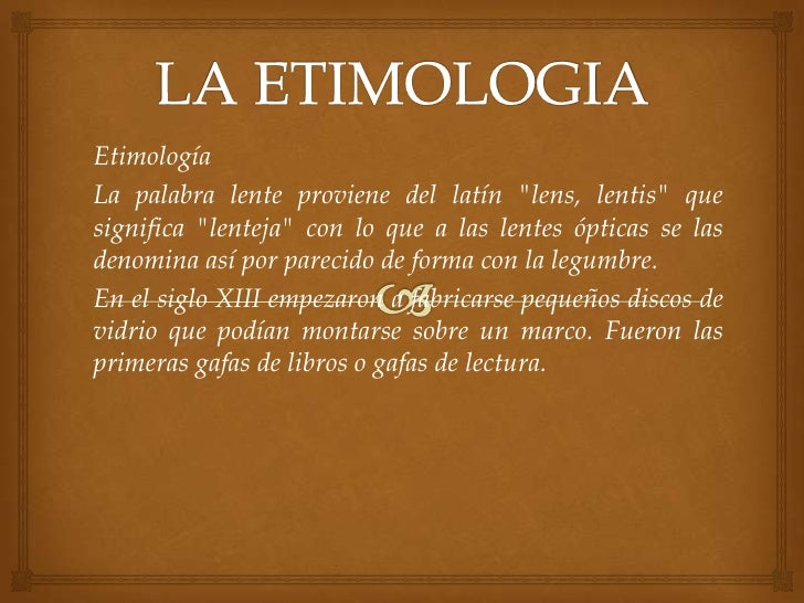 6641905d7a69c 2. EtimologíaLa palabra lente proviene del latín