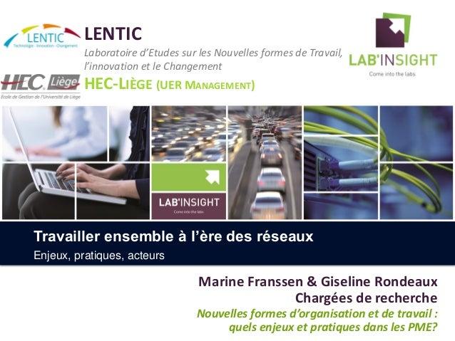 LENTIC Laboratoire d'Etudes sur les Nouvelles formes de Travail, l'innovation et le Changement HEC-LIÈGE (UER MANAGEMENT) ...