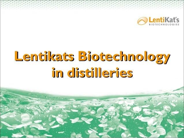 Lentikats BiotechnologyLentikats Biotechnology in distilleriesin distilleries