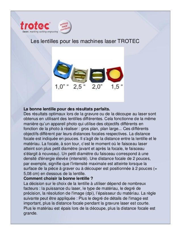 Les lentilles pour les machines laser TROTEC  La bonne lentille pour des résultats parfaits. Des résultats optimaux lors d...