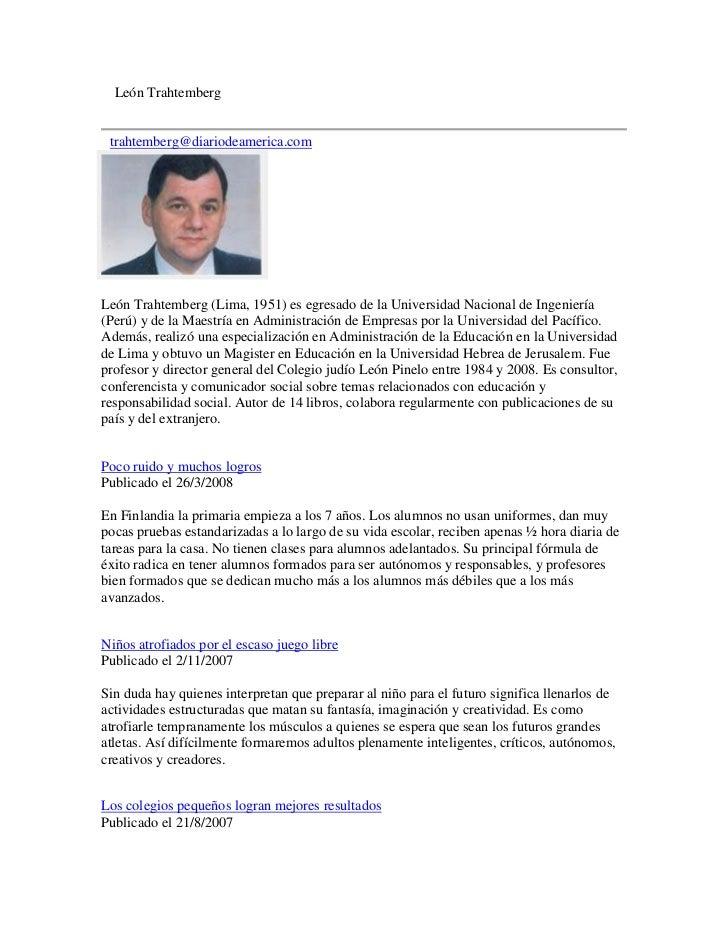 León Trahtemberg trahtemberg@diariodeamerica.comLeón Trahtemberg (Lima, 1951) es egresado de la Universidad Nacional de In...