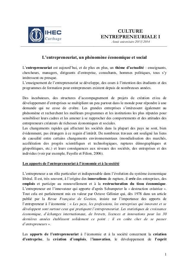 CULTURE ENTREPRENEURIALE I Année universitaire 2013/2014  L'entrepreneuriat, un phénomène économique et social L'entrepren...