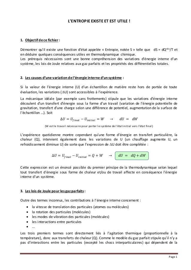 Page 1 L'ENTROPIE EXISTE ET EST UTILE ! 1. Objectif de ce fichier : Démontrer qu'il existe une fonction d'état appelée « E...