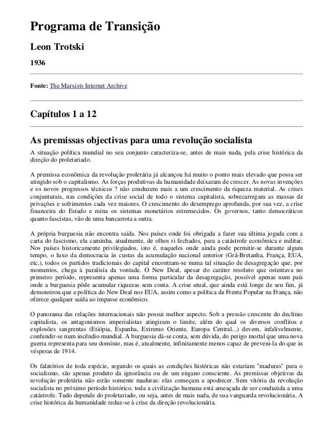 Programa de Transição Leon Trotski 1936 Fonte: The Marxists Internet Archive Capítulos 1 a 12 As premissas objectivas para...