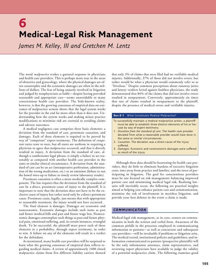 6Medical-Legal Risk ManagementJames M. Kelley, III and Gretchen M. LentzThe word malpractice evokes a guttural response in...