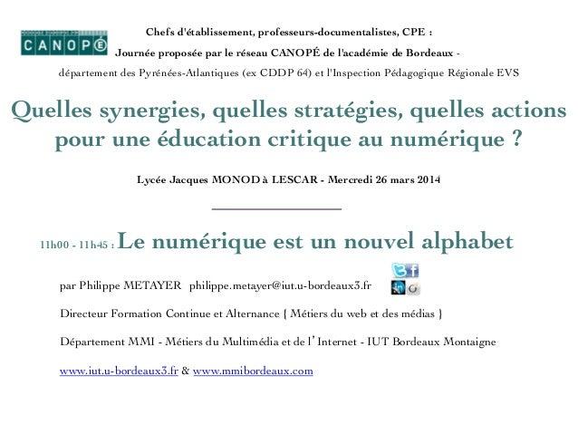 par Philippe METAYER!philippe.metayer@iut.u-bordeaux3.fr! ! Directeur Formation Continue et Alternance { Métiers du web et...
