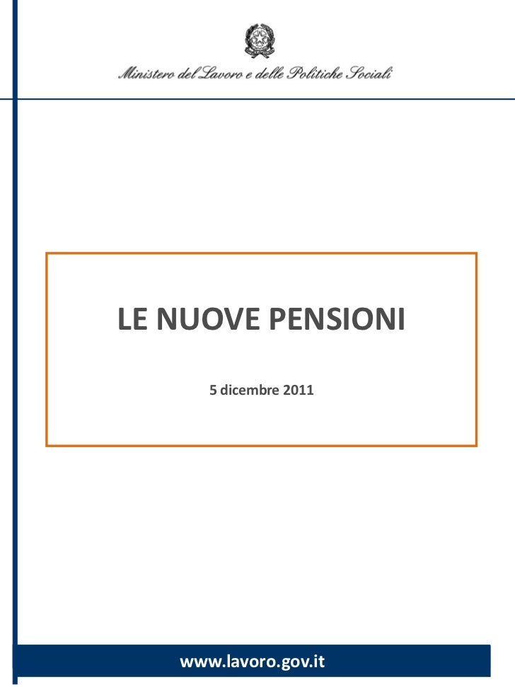 LE NUOVE PENSIONI       5 dicembre 2011    Misure sulla previdenza   www.lavoro.gov.it
