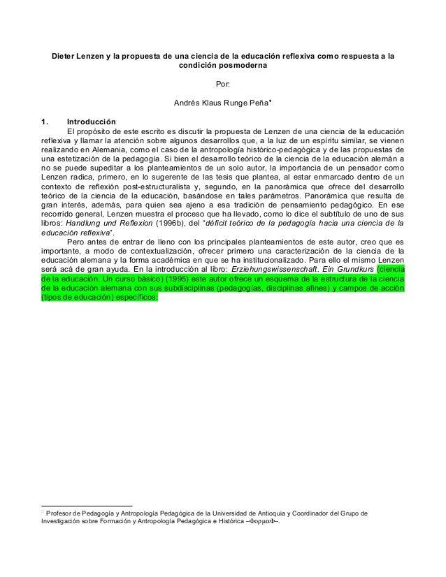 Dieter Lenzen y la propuesta de una ciencia de la educación reflexiva como respuesta a la condición posmoderna Por: Andrés...