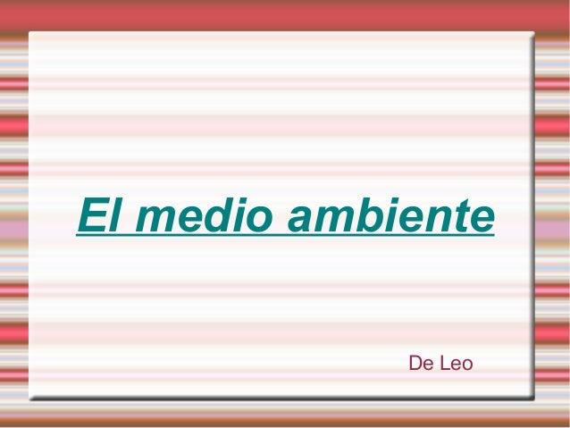 De LeoEl medio ambiente