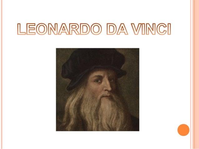 LEONARDO DA VINCI VA NÉIXER EL 15 D'ABRIL DE 1452 AL CASTELL DE DA VINCI UN CASTELL PROP DE FLORÈNCIA. (ITÀLIA)