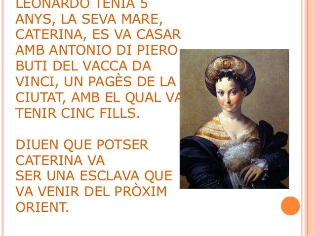 LEONARDO DA VINCI VA SER UN ARTISTA FLORENTÍ I UN HOME D'ESPERIT UNIVERSAL, CIENTÍFIC, ENGINYER, INVENTOR, ANATOMISTA, PIN...