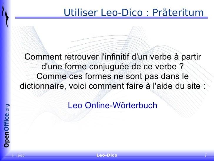 Utiliser Leo-Dico : Präteritum Comment retrouver l'infinitif d'un verbe à partir d'une forme conjuguée de ce verbe ? Comme...