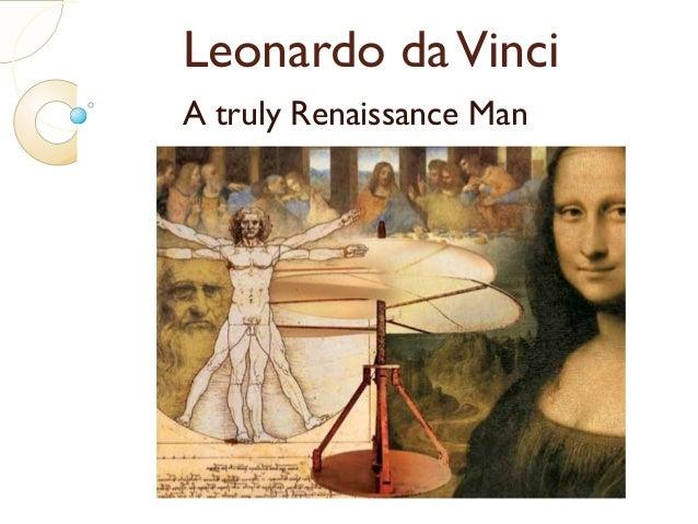 Leonardo daVinciA truly Renaissance Man