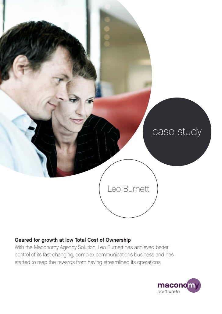case study                                        Leo BurnettGeared for growth at low Total Cost of OwnershipWith the Maco...