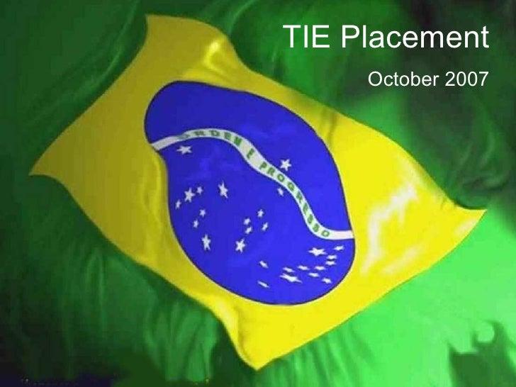 TIE Placement   October 2007
