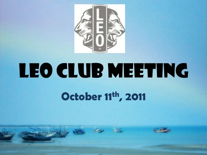 Leo Club Meeting<br />October 11th, 2011<br />