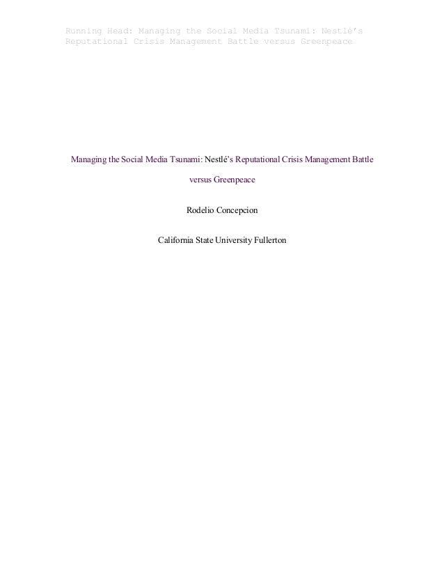 Running Head: Managing the Social Media Tsunami: Nestlé's Reputational Crisis Management Battle versus Greenpeace     Ma...
