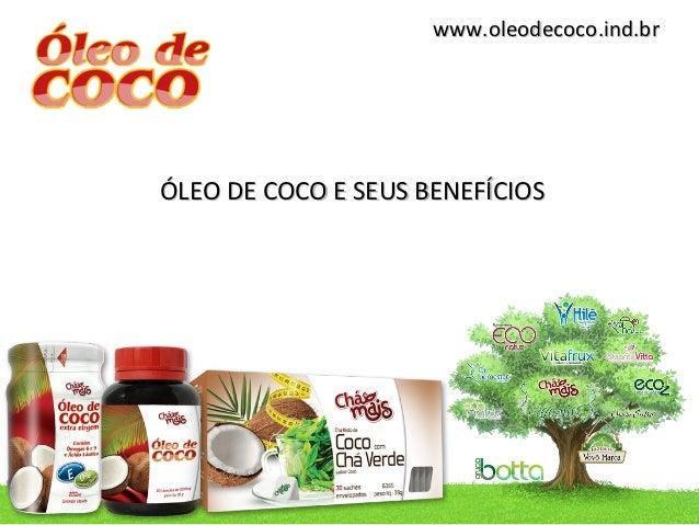 www.oleodecoco.ind.brÓLEO DE COCO E SEUS BENEFÍCIOS