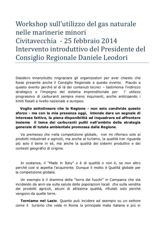Workshop sull'utilizzo del gas naturale nelle marinerie minori Civitavecchia - 25 febbraio 2014 Intervento introduttivo de...