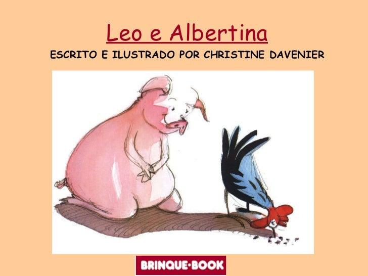 Leo e Albertina ESCRITO E ILUSTRADO POR CHRISTINE DAVENIER