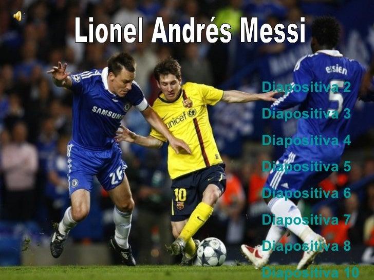 Lionel Andrés Messi Diapositiva 2 Diapositiva 3 Diapositiva 4 Diapositiva 5 Diapositiva 6 Diapositiva 7 Diapositiva 8 Diap...
