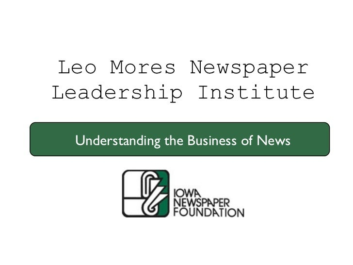 Leo Mores Newspaper Leadership Institute  Understanding the Business of News