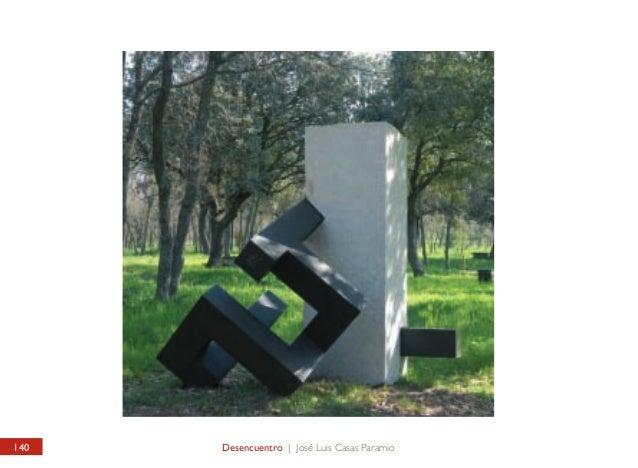 Desencuentro  Opposites  El joven escultor José Luis Casas Paramio juega en esta obra con geometrías y volúmenes fragmenta...